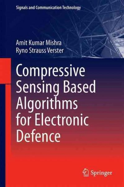 Compressive Sensing Based Algorithms for Electronic Defence (Hardcover)